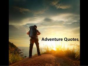 Adventure - Inspirational and motivational quotes - Manu Melwin Joy