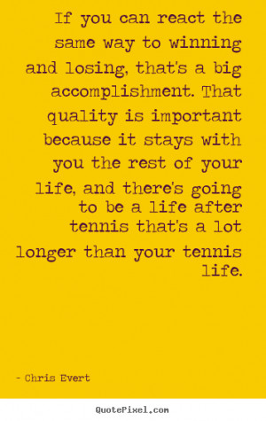 ... be a life after tennis that's a lot longer than your tennis life