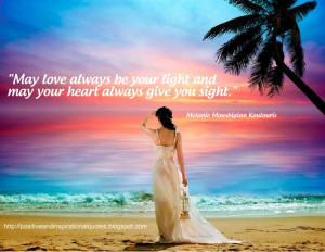 May love always be your light and may your heart always give you sight ...