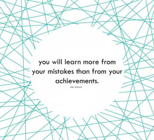You learn from your mistakes quotes