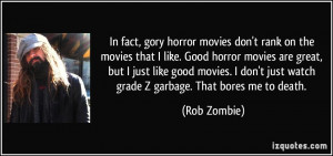 horror movies don't rank on the movies that I like. Good horror movies ...