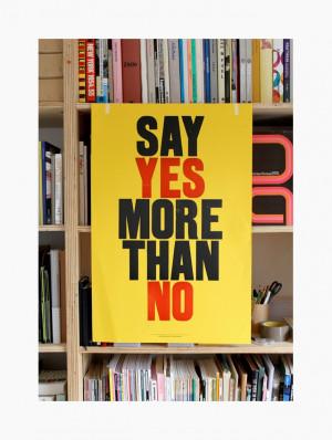 say yes more than no.