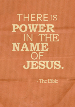Power in the name of Jesus…