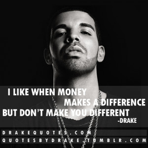 like when money makes a difference but don't make you different