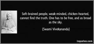 Soft-brained people, weak-minded, chicken-hearted, cannot find the ...