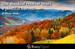 The thankful receiver bears a plentiful harvest.