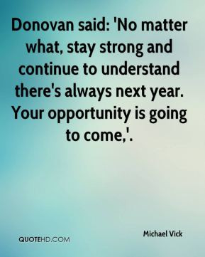 Michael Vick - Donovan said: 'No matter what, stay strong and continue ...