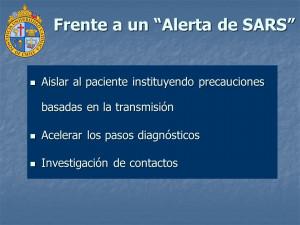 Frente a un Alerta de SARS Aislar al paciente instituyendo