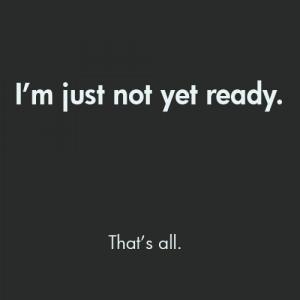 life,quote,readyy,words,ready,self-f328c461653099edcae633901fafed77_h
