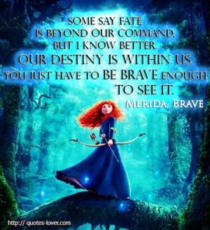 Brave merida with the bravery quote