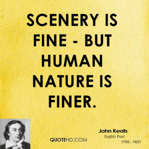 Scenery is fine - but human nature is finer.