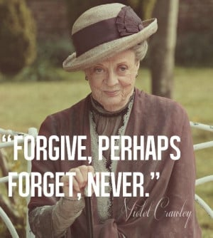 Some days I channel Lady Violet from Downton Abbey….