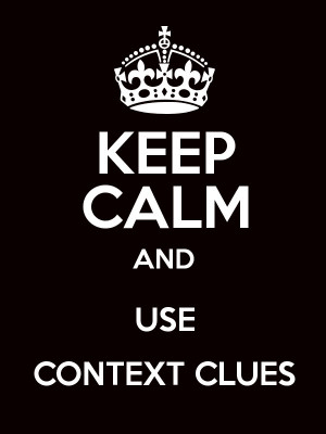 KEEP CALM AND USE CONTEXT CLUES Poster