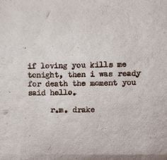 loving you kills me tonight then i was ready for death the moment you ...