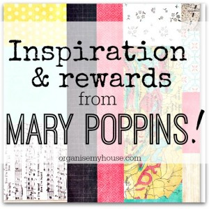 Inspiration (and rewards) from Mary Poppins! …