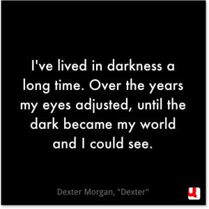 ... Dexter Quotes, Quotes Etc, Dexter Morgan Quotes, Dark Quotes, Dexter