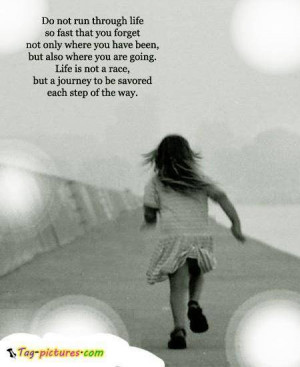 life is not a race - Thoughtfull quotes Picture