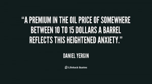 premium in the oil price of somewhere between 10 to 15 dollars a ...