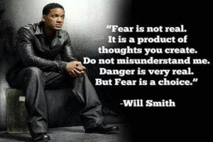 Fear is not real Will Smith