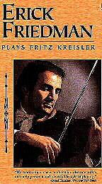 Erick Friedman Plays Fritz Kreisler