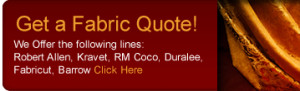 ... Designer Fabric Get a Fabric Quote Drapery Hardware Quote Contact Us