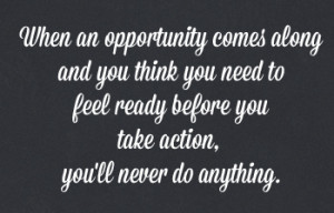 ... to take action, you'll never do anything. Alli Worthington. Quotes