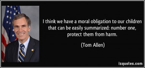 ... be easily summarized: number one, protect them from harm. - Tom Allen