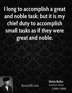 ... chief duty to accomplish small tasks as if they were great and noble