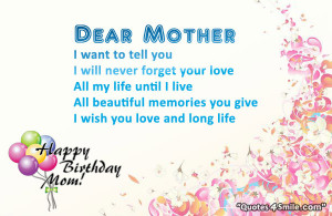 Dear mother i want to tell you, i will never forget your love all my ...