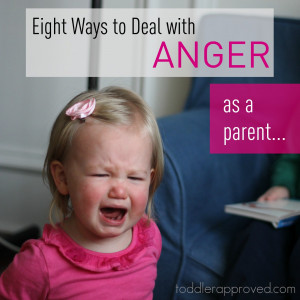 Parenting Moment: Eight Ways to Deal with Anger as a Parent