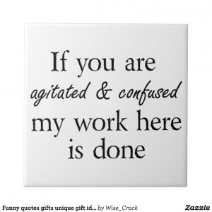 Funny quotes gifts unique gift ideas humor joke tiles from Zazzle