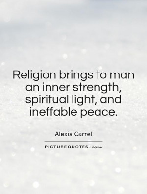 ... inner strength, spiritual light, and ineffable peace Picture Quote #1