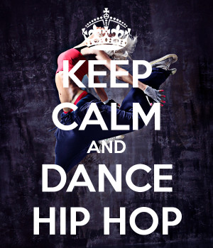 Kepp Calm And Dance Hip Hop