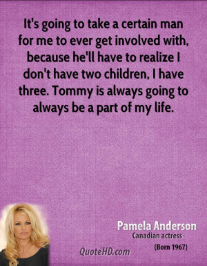 pamela-anderson-pamela-anderson-its-going-to-take-a-certain-man-for-me ...