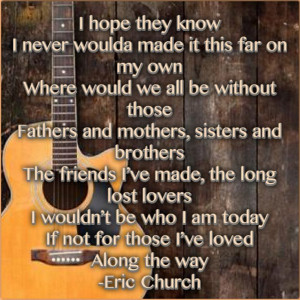 Eric Church-Those I've Loved.I will forever love this song. It means ...