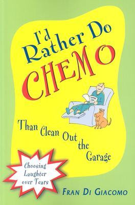 Rather Do Chemo Than Clean Out the Garage: Choosing Laughter Over ...