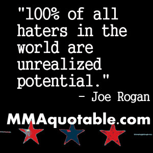 Joe Rogan: Haters are unrealized potential