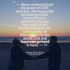 Quotes Picture: ~♥~ never underestimate the power of love with love ...