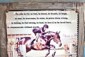 Why Do Horse I Ride Horses Quotes