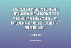 just refer to myself as being Spirit, Mind and Body like everybody ...
