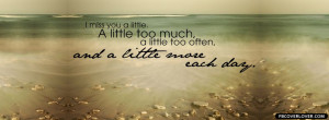 Miss You A Little A Little Too Much A Little Too Often And A Little ...