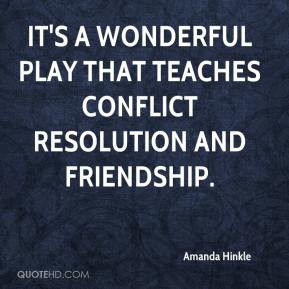 ... It's a wonderful play that teaches conflict resolution and friendship