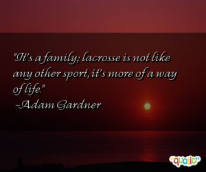 It's a family; lacrosse is not like