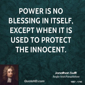... no blessing in itself, except when it is used to protect the innocent