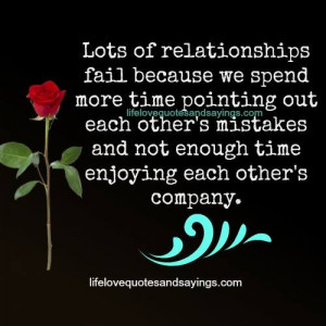 Lots of relationships fail because we spend more time pointing out ...