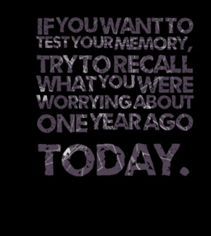 3051-if-you-want-to-test-your-memory-try-to-recall-what-you-were ...