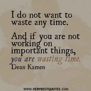 Famous Quotes About Not Wasting Time ~ Quotes on Wasting Time ...
