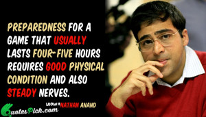 Preparedness For A Game That by viswanathan anand Picture Quotes