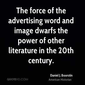 The force of the advertising word and image dwarfs the power of other ...