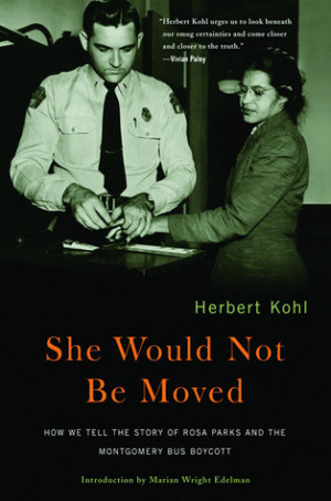 She Would Not Be Moved: How We Tell the Story of Rosa Parks and the ...